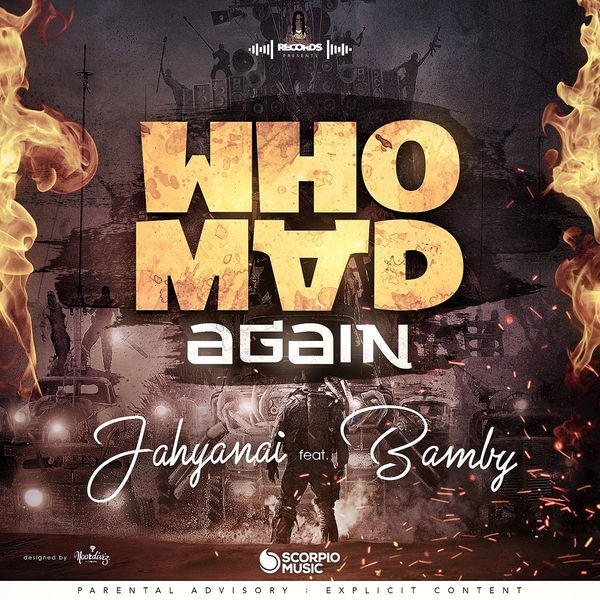 Jahyanai King - WHO MAD AGAIN