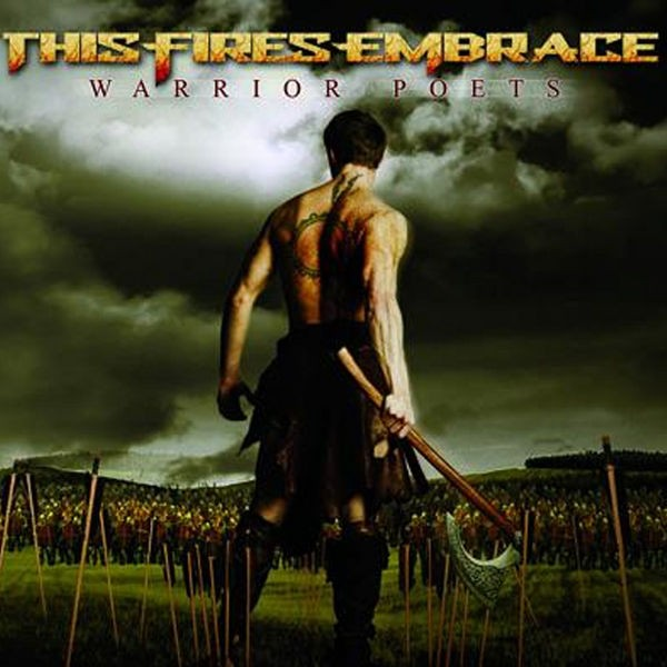 This Fires Embrace - Warrior Poets