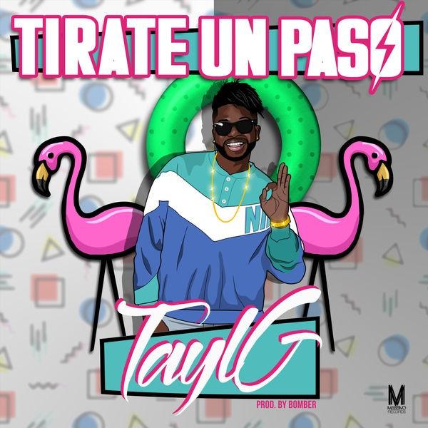 Tayl G - Tírate Un Paso