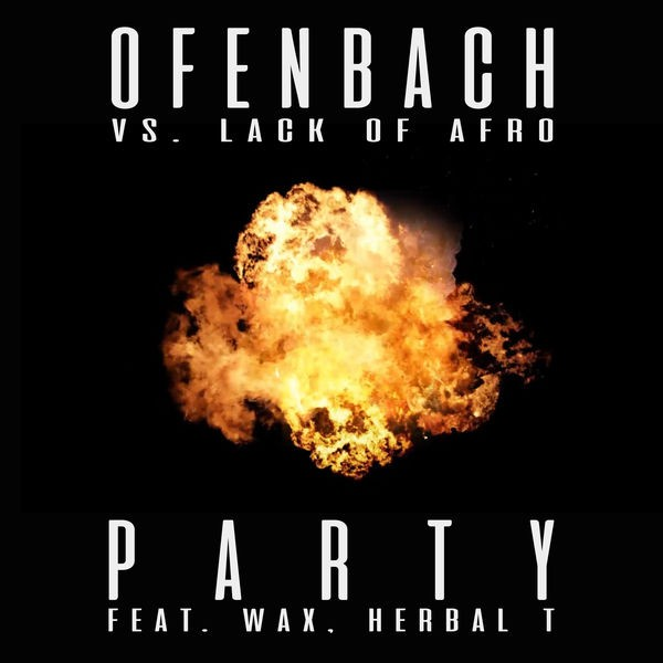 OFENBACH VS LACK OF AFRO - PARTY