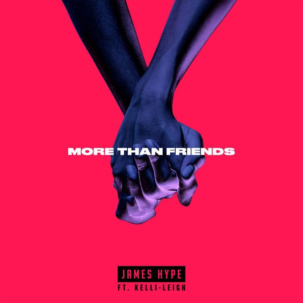 JAMES HYPE FEAT KELLI LEIGH - MORE THAN FRIENDS