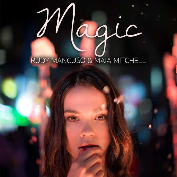 Rudy Mancuso & Maia Mitchell - Magic