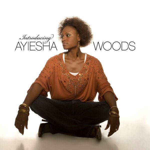 Ayiesha Woods - What You Do to Me