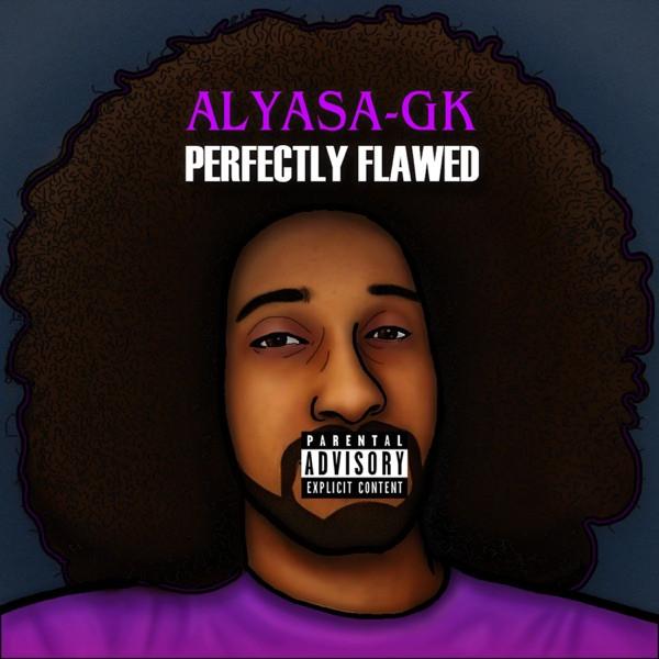 Alyasa GK - Perfectly Flawed