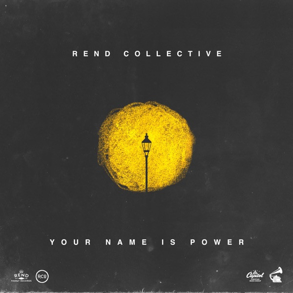 Rend Collective - YOUR NAME IS POWER