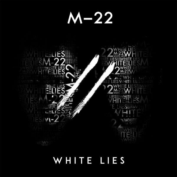M22 - WHITE LIES