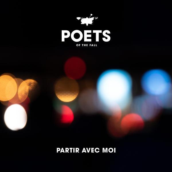 Poets of the Fall - Partir avec moi