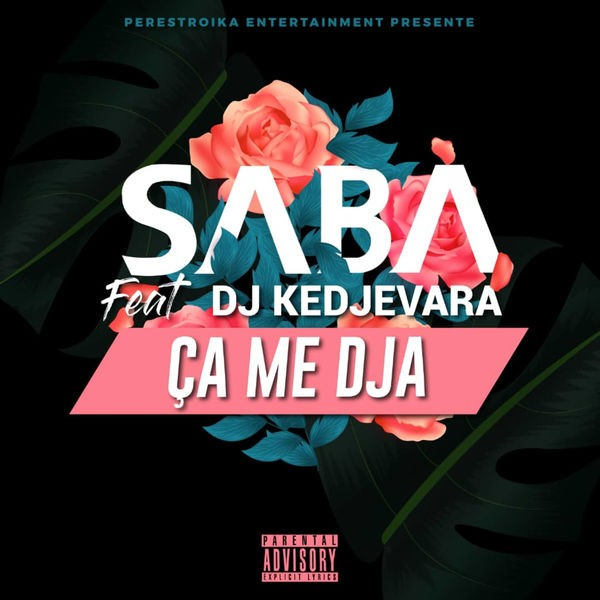 SABA FEAT. DJ KEDJEVARA - Ca Me Dja