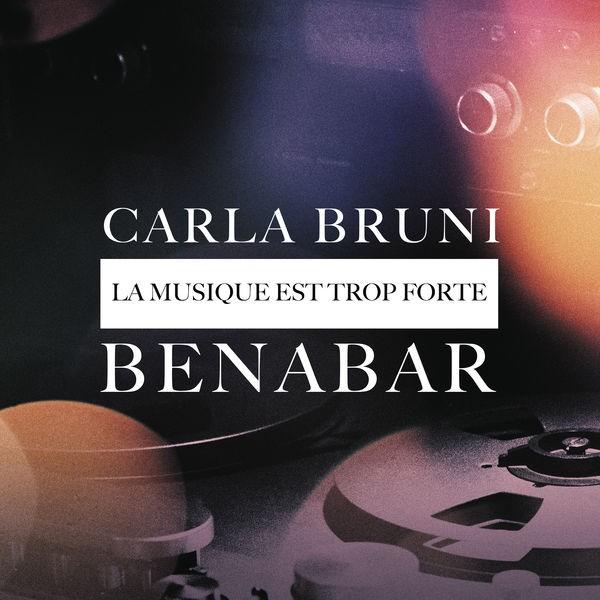 BENABAR et CARLA BRUNI - La musique est trop forte