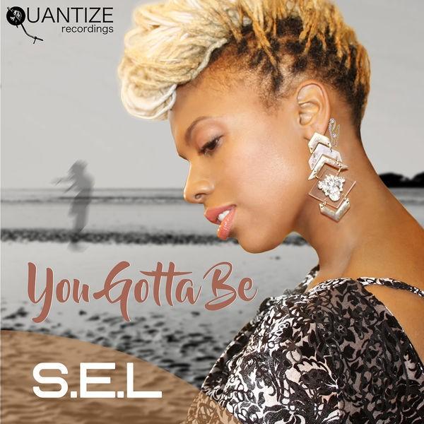 SEL - You Gotta Be (Original Mix)