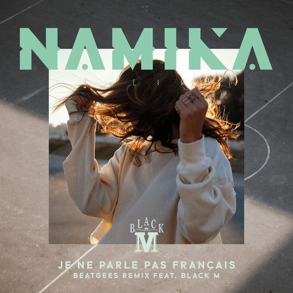 Namika feat. Black M - Je ne parle pas français