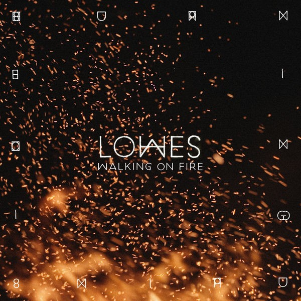 LOWES - Walking On Fire