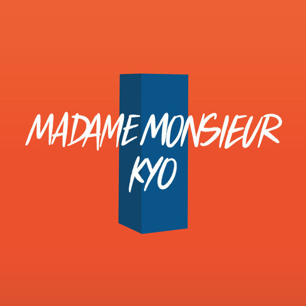 MADAME MONSIEUR + KYO - Les Lois De L'attraction