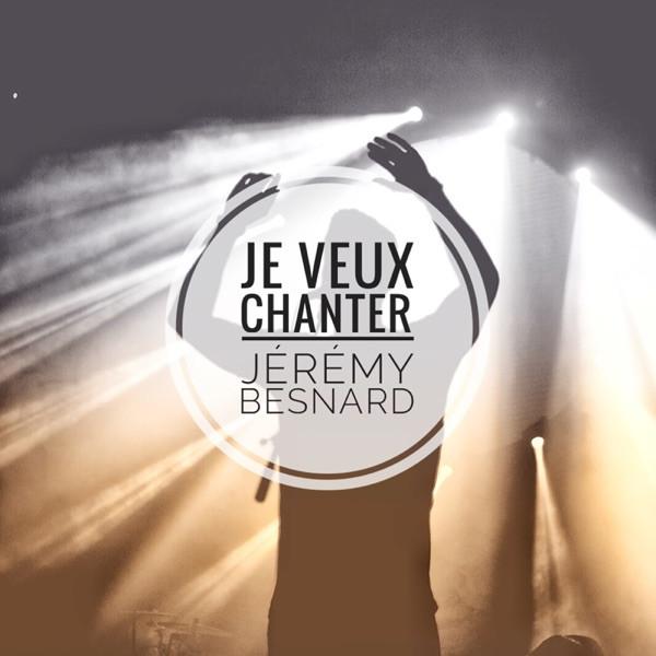 Jérémy Besnard - Je veux chanter