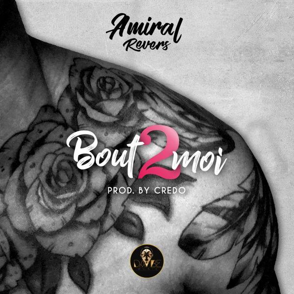 Amiral Revers - Bout De Moi