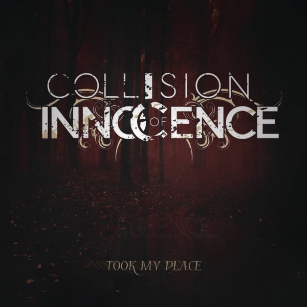 Collision Of Innocence - Took My Place