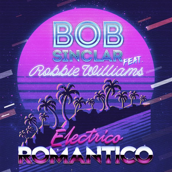 BOB SINCLAR & ROBBIE WILLIAMS - Electrico Romantico