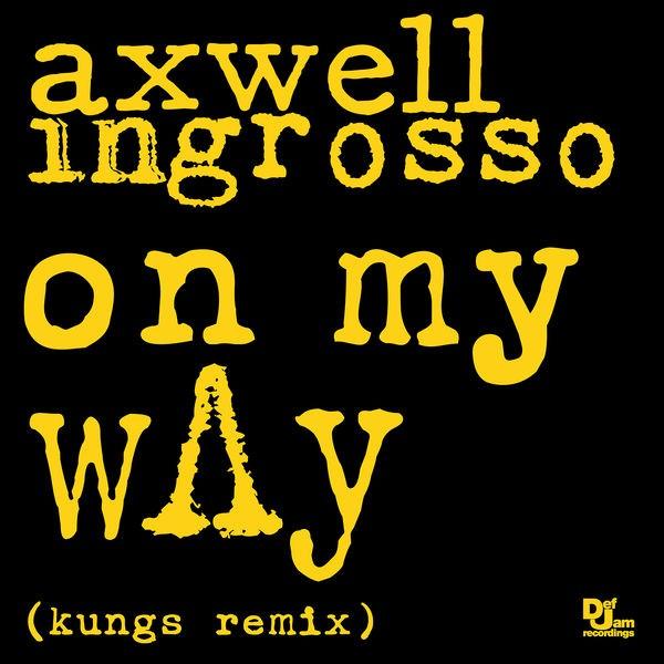On My Way (Kungs Remix)