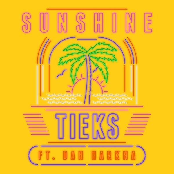 Tieks - Sunshine (feat. Dan Harkna)