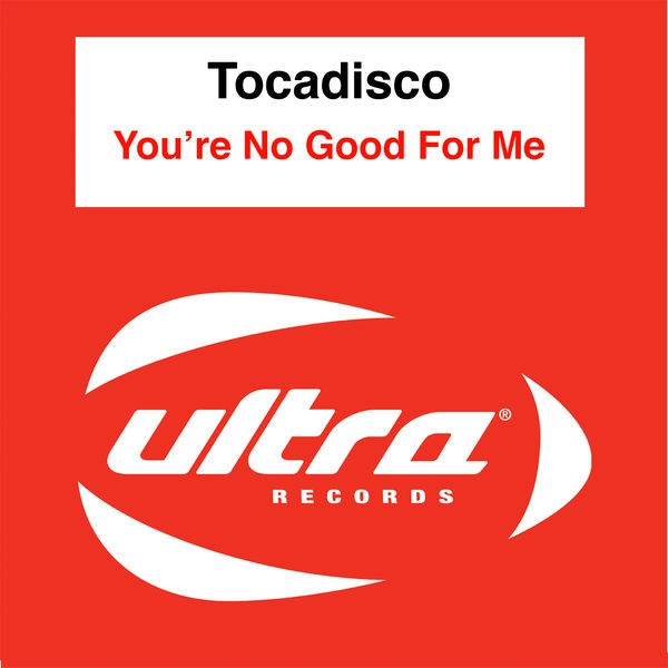 You're No Good For Me (Tocadisco's Recover Mix)