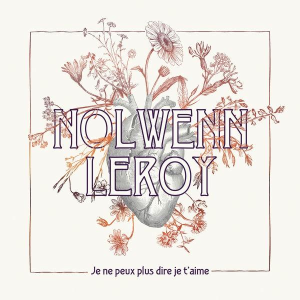 Nolwenn Leroy - Je ne peux plus dire je t'aime