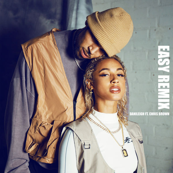 DANILEIGH - Easy (remix) feat Chris Brown