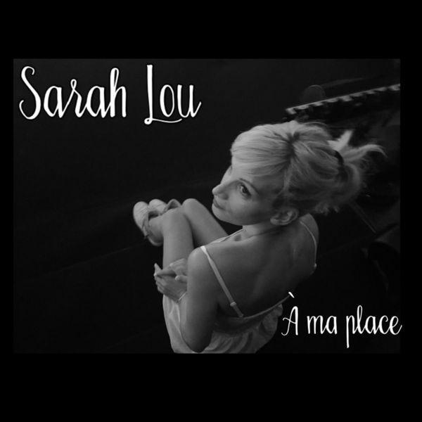 Sarah Lou - A ma place