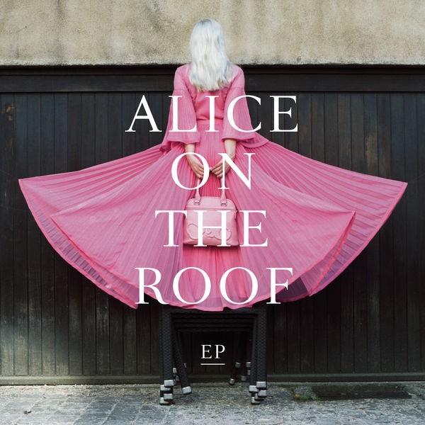 Alice on the roof - T'as quitté la planète
