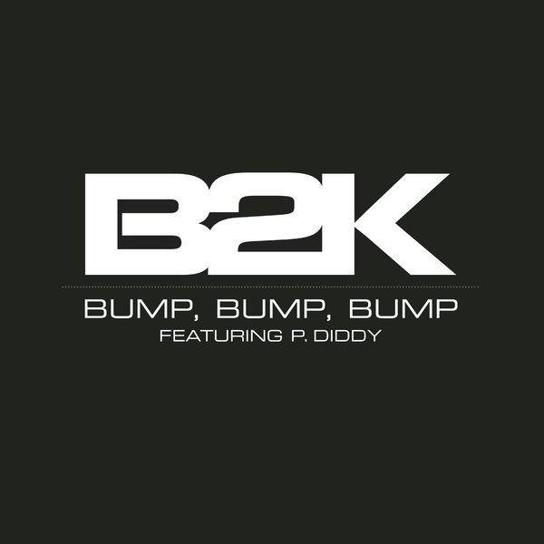 Bump, Bump, Bump (B2K and P. Diddy)