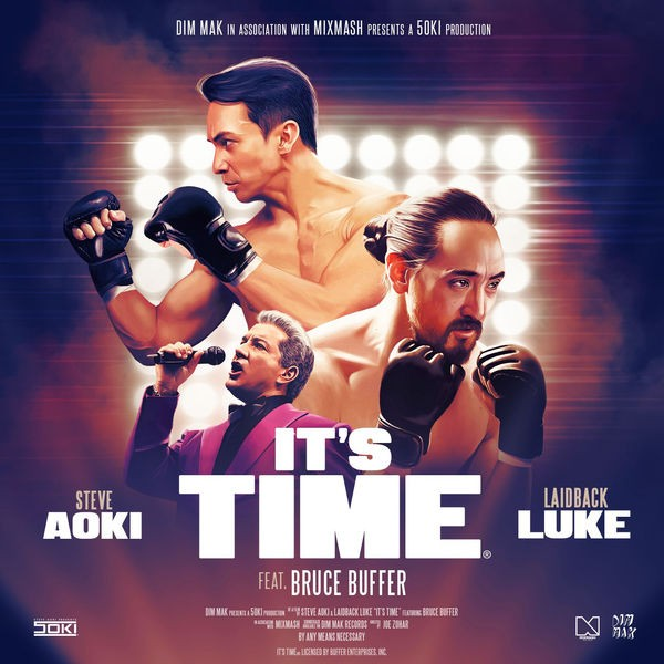 Laidback Luke, Steve Aoki. - It's Time (feat. Bruce Buffer)