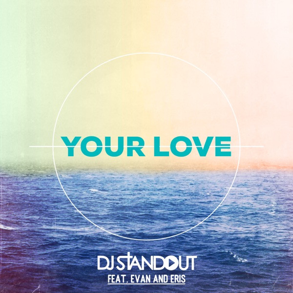 DJ Standout - Your Love