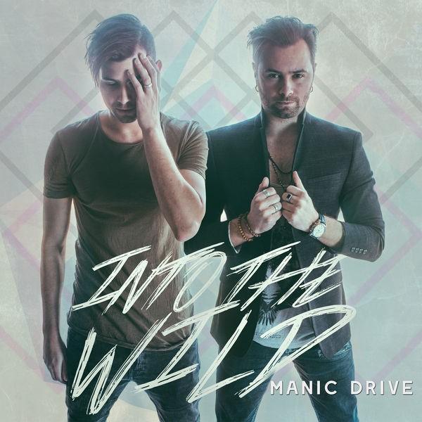 Manic Drive - Into The Wild