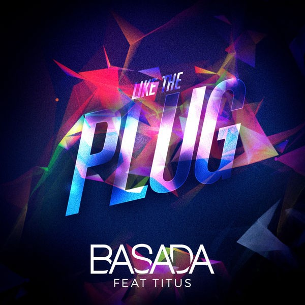 Basada feat. Titus - Like the plug