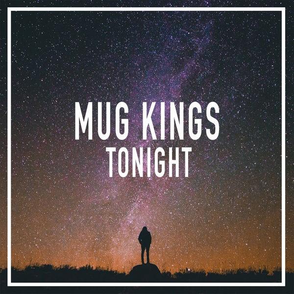 Mug Kings - Tonight
