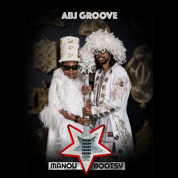 MANOU GALLO - ABJ Groove feat. Bootsy Collins