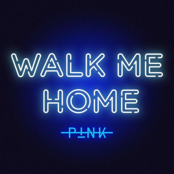 PINK - Walk me home