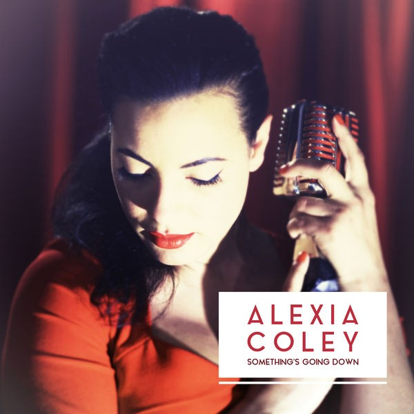 Alexia Coley - Something's Going Down