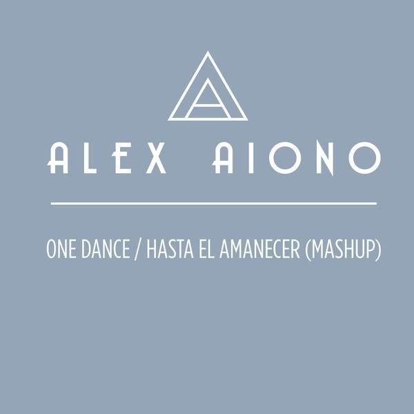 One Dance/Hasta El Amanecer - Mashup