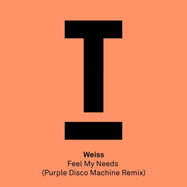 WEISS - FEEL MY NEEDS (PURPLE DISCO MACHINE REMIX)