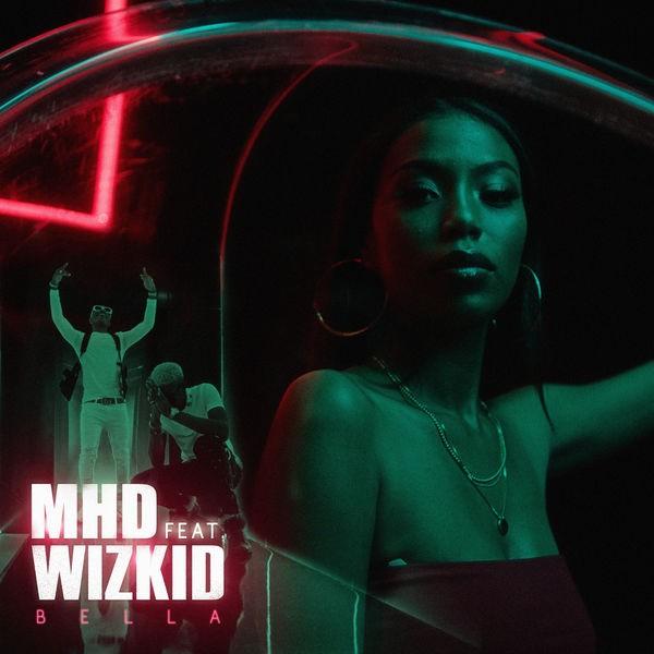 MHD feat. Wizkid - Bella