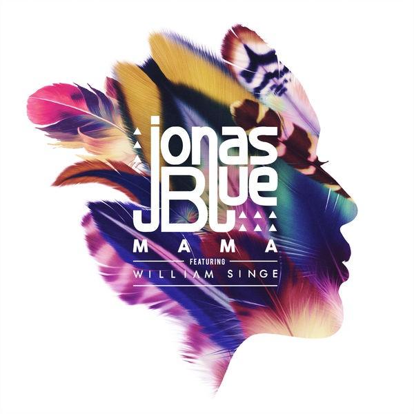 Jonas Blue William Singe - Mama