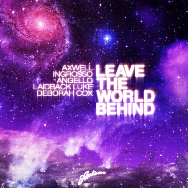 Leave The World Behind - Radio Edit