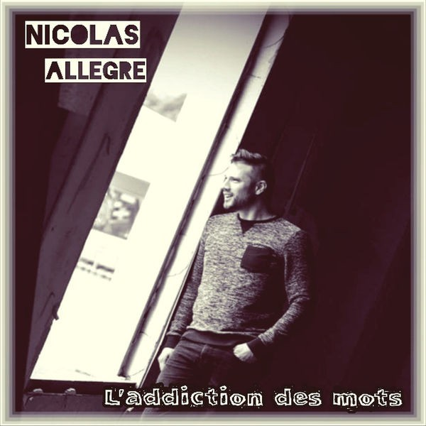 Nicolas Allègre - L'addiction des mots