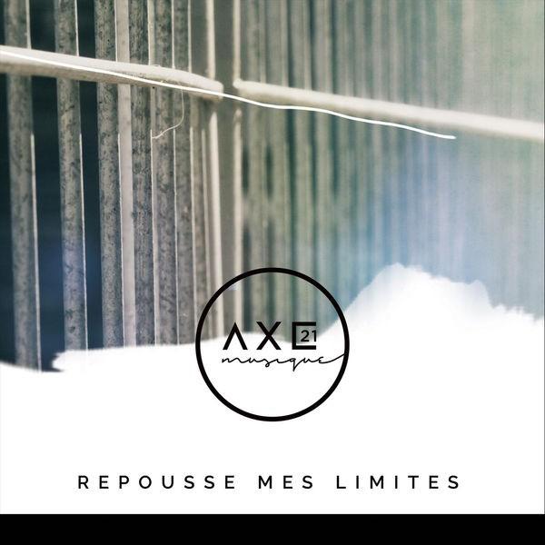 Axe21 musique - Repousse mes limites