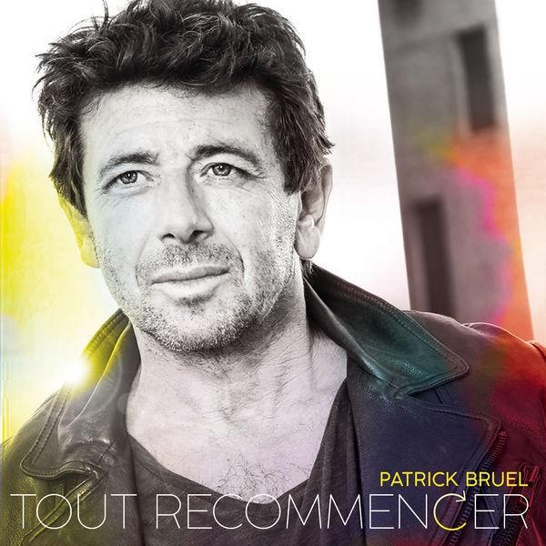 Patrick Bruel - Tout recommencer