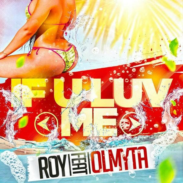 ROY FEAT OLMYTA - If u Luv Me