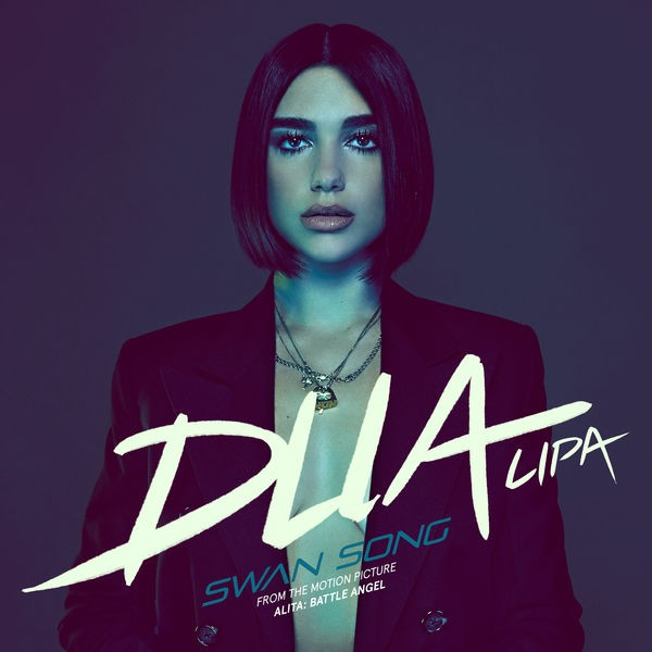 Dua Lipa - Swan song (From the Motion Picture Alita Battle Angel)