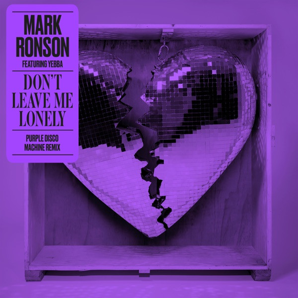 Mark Ronson ft.Yebba - Don't Leave Me Lonely (Purple Disco Machine Remix)