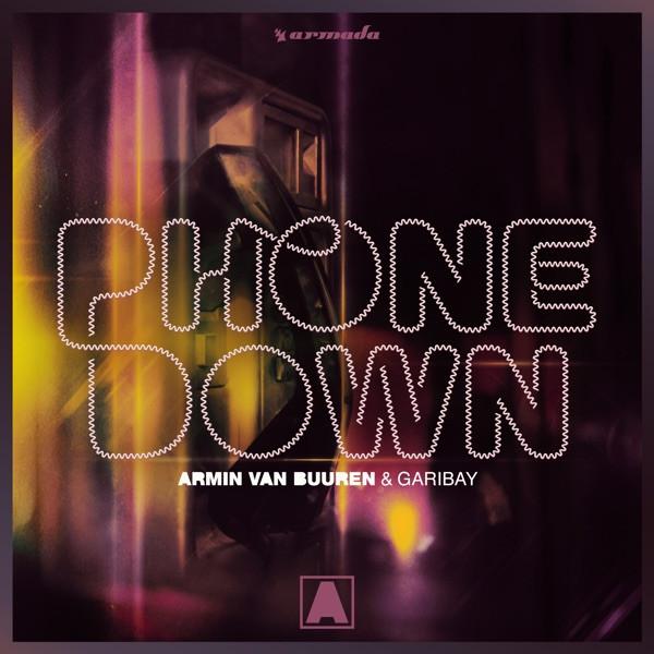 Armin van Buuren, Garibay - Phone Down my