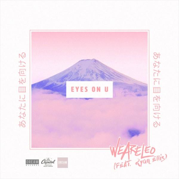 We Are Leo - Eyes On U [feat. Ryan Ellis]